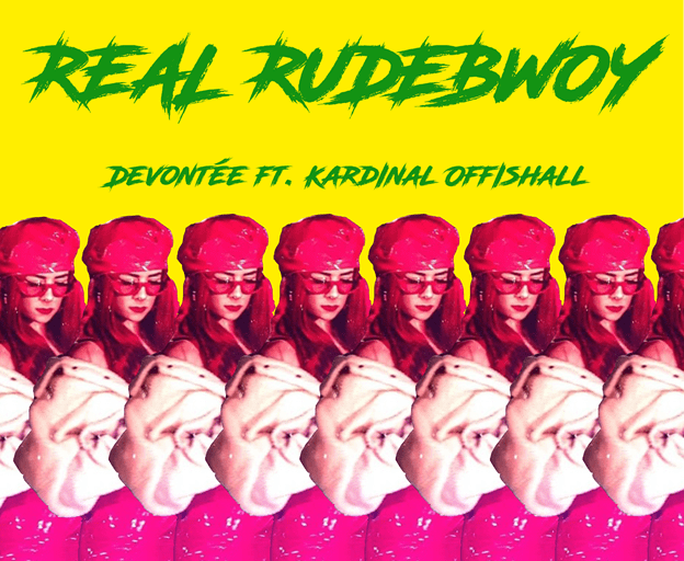 "Devontée Ft. Kardinal Offishall – "" Real Rudebwoy """