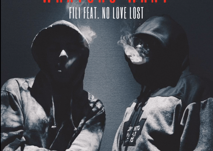 """Fili feat. No Love Lost – """" Whatchu Want  """""""