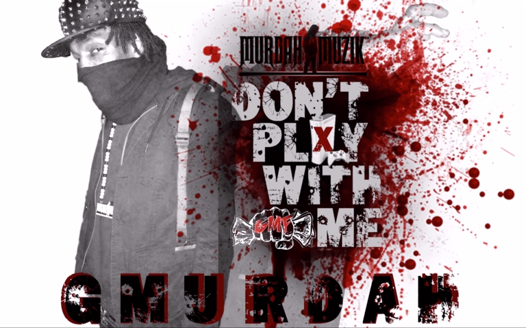 GMurdah – Don't Play With Me