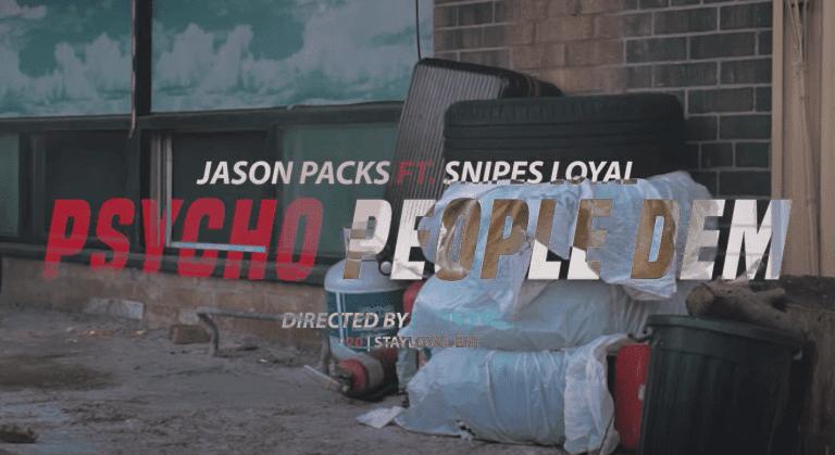 Jason Packs Ft. Snipes Loyal- Psycho People Dem