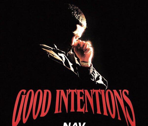 Nav Drops New Album 'Good Intentions'
