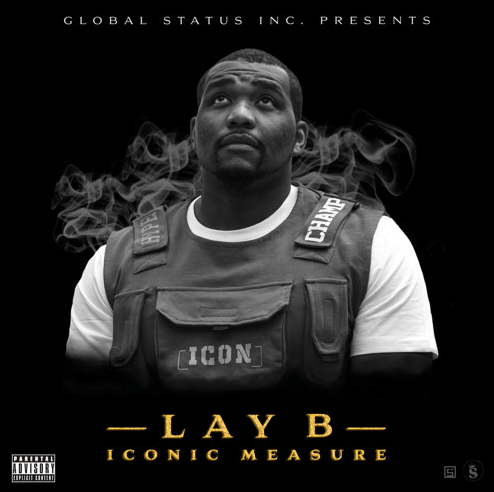 Lay B Releases Much Anticipated EP Iconic Measure