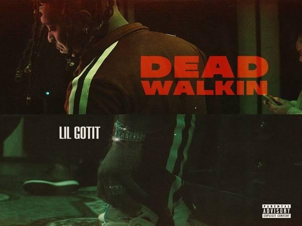 Lil Gotit Makes Moves In 'Dead Walkin'