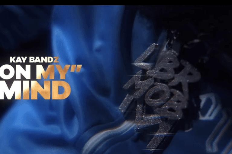 Kay Bandz – On My Mind