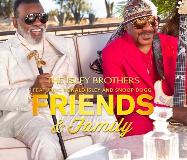 The Isley Brothers Return with 'Friends & Family' Featuring Snoop Dogg
