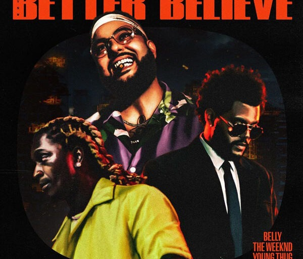 Belly Teams Up with The Weeknd, Young Thug on 'Better Believe'