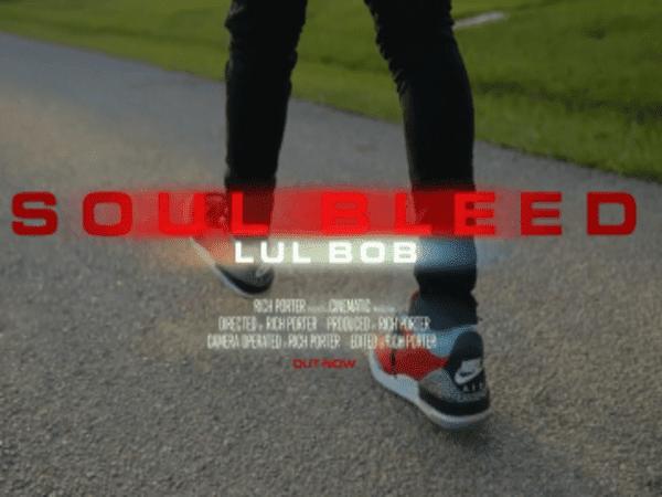 Lul Bob Lets His 'Soul Bleed'