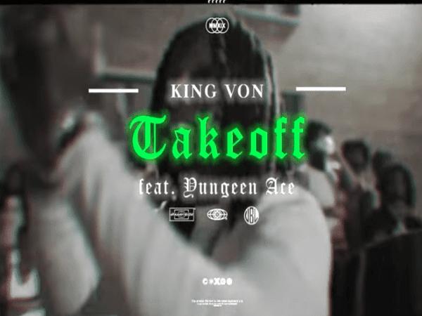 King Von & Yungeen Ace Link In 'Takeoff'